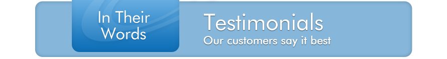Testimonials: Our Customers Say It Best